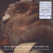 Barry Adamson / Pan Sonic / The Hafler Trio - The Hymn Of The 7Th Illusion