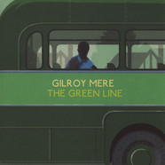 Gilroy Mere - The Green Line
