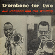 J.J. Johnson And Kai Winding - Trombone For Two
