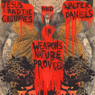 Walter Daniel & Jesus & The Groupies - Weapons Nature Provided