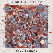 Verb T & Pitch 92 - Good Evening