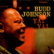 Budd Johnson - Ya! Ya!