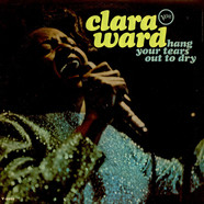 Clara Ward - Hang Your Tears Out To Dry