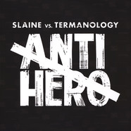 Slaine & Termanology - Anti-Hero Black Vinyl Edition