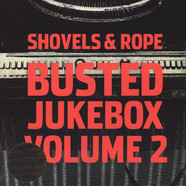 Shovels & Rope - Busted Jukebox Volume 2