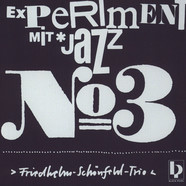 Friedhelm-Schönfeld-Trio - Experiment Mit Jazz No. 3