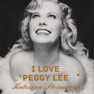 Katerina Steinerova - I Love Peggy Lee