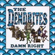 Dendrites, The - Damn Right