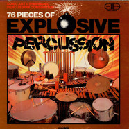 Sonic Arts Symphonic Percussion Consortium - 76 Pieces Of Explosive Percussion