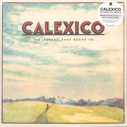 Calexico - The Thread That Keeps Us Limited Edition
