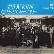 Andy Kirk And His Twelve Clouds Of Joy - Andy Kirk & His 12 Clouds Of Joy - March 1936