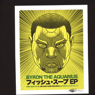 Byron The Aquarius - Fish Soup Ep Deluxe Edition