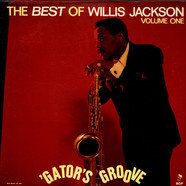 Willis Jackson - Gator's Groove - The Best Of Willis Jackson Volume One