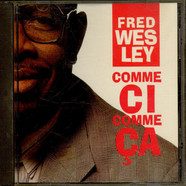 Fred Wesley - Comme Ci Comme Ca