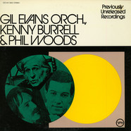 Gil Evans And His Orchestra, Kenny Burrell & Phil Woods - Previously Unreleased Recordings