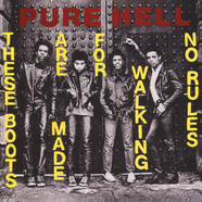 Pure Hell - These Boots Are Made For Walking / No Rules