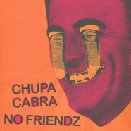 Chupa Cabra / No Friends - Split