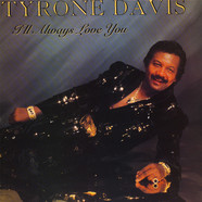 Tyrone Davis - I'll Always Love You