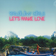 Brazilian Girls - Let's Make Love