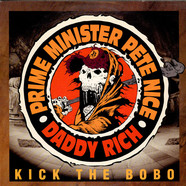Prime Minister Pete Nice & Daddy Rich - Kick The Bobo