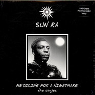 Sun Ra - Medicine For A Nightmare: The Singles