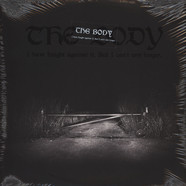 Body, The - I Have Fought Against It, But I Can't Any Longer Black Vinyl Edition