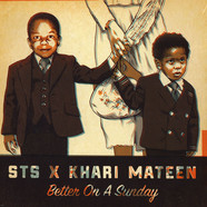 STS x Khari Mateen - Better On A Sunday