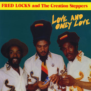 Fred Locks & The Creation Steppers - Love And Only Love