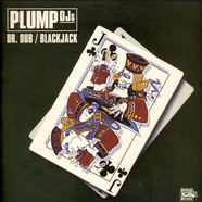 Plump DJs - Dr. Dub / Blackjack
