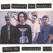 Rage Against The Machine - Kroq Fm Broadcast 1995