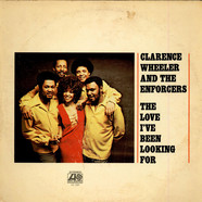 Clarence Wheeler & The Enforcers - The Love I've Been Looking For