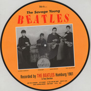 Beatles, The & Tony Sheridan ? - This Is… The Savage Young Beatles Picture Disc Edition
