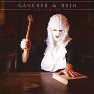 Gancher & Ruin - Outlaw EP