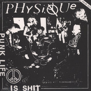 Physique - Punk Life Is Shit