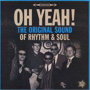 V.A. - OH YEAH! The Original Sound Of Rhythm & Soul