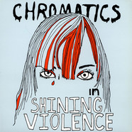 Chromatics - Shining Violence