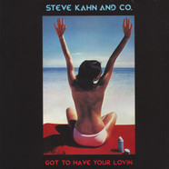 Steve Kahn & Co - Got To Have Your Lovin