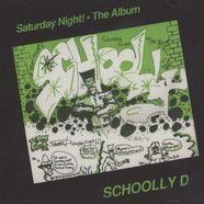 Schooly D - Saturday Night! The Album