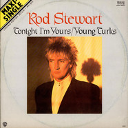 Rod Stewart - Tonight I'm Yours / Young Turks