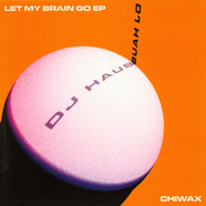 DJ Haus - Let My Brain Go Ep
