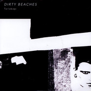 Dirty Beaches - Tarlabasi