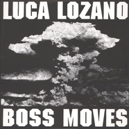 Luca Lozano - Boss Moves