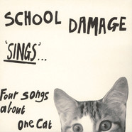 School Damage - Sings...Four Songs About One Cat