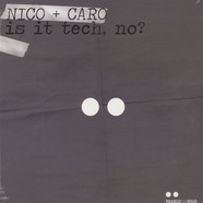 Nico & Caro - Is It Tech, No EP