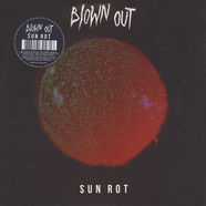 Blown Out - Sun Rot