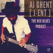 AJ Ghent [ J-Ent ] - The Neo Blues Project