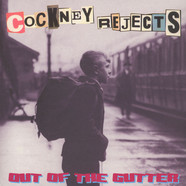 Cockney Rejects - Out Of The Gutter