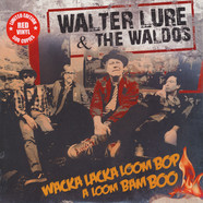 Walter Lure & The Waldos - Wacka Lacka Boom Bop A Loom Bam Boo Red Vinyl Edition