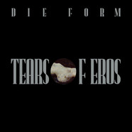 Die Form - Tears Of Eros