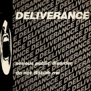 Deliverance - Serious Public Disorder / Do Not Disturb Me